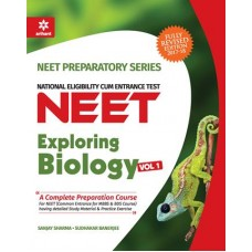 EXPLORING BIOLOGY VOLUME-1 FOR NEET (SANJAYSHARMA & SUDHAKAR BANERJEE)