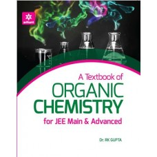 A TEXT BOOK OF ORGANIC CHEMISTRY FOR JEE MAIN & ADVANCE