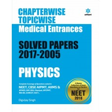 Chapterwise-Topicwise Questions-Solutions PHYSICS for Medical Entrances 2017-2005
