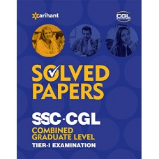 Solved Papers (upto 2016) SSC CGL Combined Graduate Level Pre. Examination Tier-I 2017