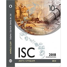 ISC 10 YEARS SOLVED PAPER (ARTS  STREAM)