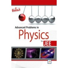 Advanced Problems In Physics